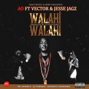 "AO - ""Walahi Walahi"" ft. Vector X Jesse Jagz"